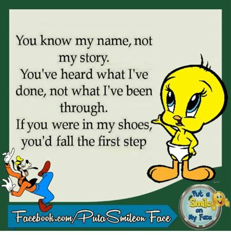You Know My Name Not My Story Meme - you know my name not my story meme 28 images you know