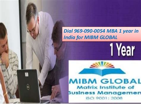 Can I Get An Mba In One Year by Get Easy Mba 1 Year Call 969 090 0054 Mibm Global