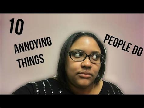 7 Most Annoying Things About by 10 Annoying Things Do