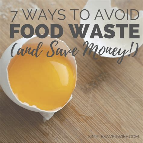 7 Ways To Prevent by 7 Ways To Avoid Food Waste And Save Money Simple
