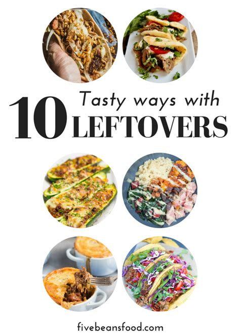 10 Tasty Meals For by 10 Tasty Dishes To Make With Leftovers Five Beans Food