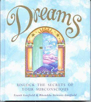 dreams and secrets books dreams unlock the secrets of your subconscious by frank