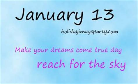 Elkes Come True Day 2 by January 13 Make Your Dreams Come True Day Reach For The
