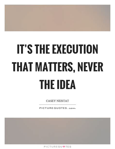 ideas are easy execution is everything execution quotes execution sayings execution picture