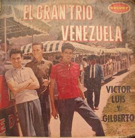 el gran trio discos de ayer el gran trio venezuela victor luis y