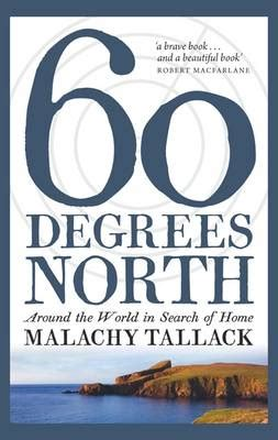 sixty degrees north by malachy tallack waterstones