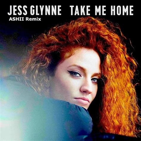 jess glynne take me home ashii remix free by