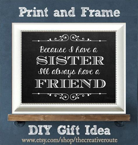 printable quotes sisters sister quote printable diy gift because i have a sister