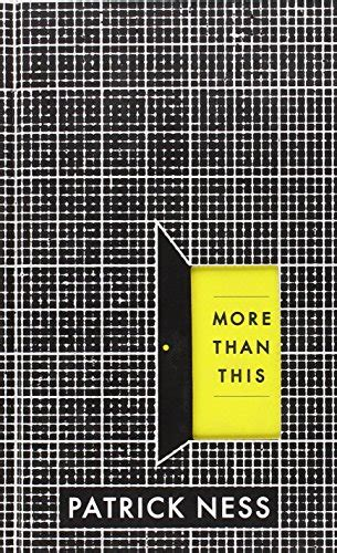 more than this 1406331155 more than this by patrick ness book castle my list