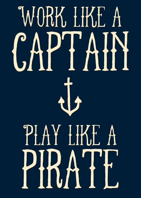 work like a captain play like a pirate by cosmiccornet on