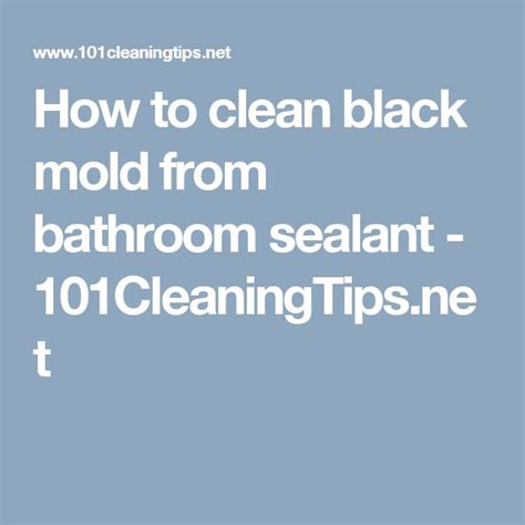 how to clean black mold in bathroom 17 best ideas about bathroom sealants on pinterest