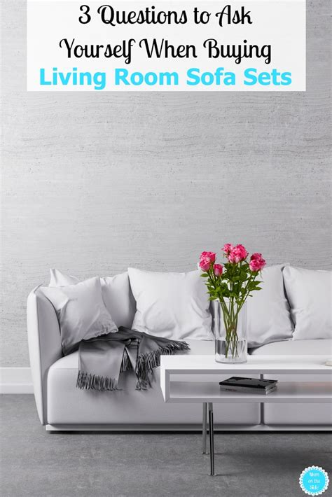 buying living room furniture questions to ask yourself when buying living room sofa sets