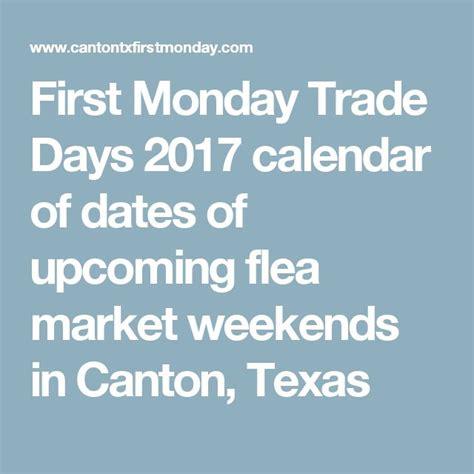 Canton Trade Days Calendar 1000 Ideas About Canton Flea Market On