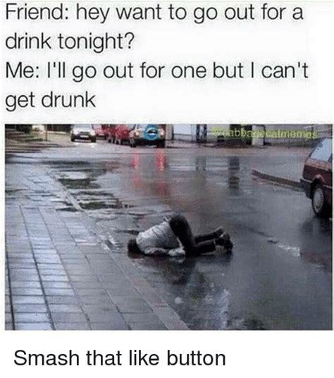 Drunk Friend Memes - 25 best memes about drunk meme drunk memes