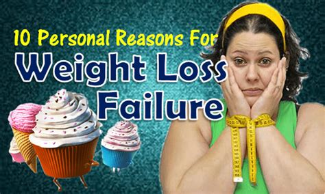 weight loss reasons 10 personal reasons why you fail to lose weight