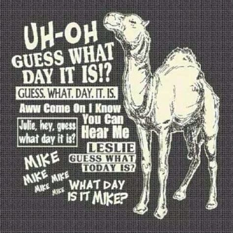 geico camel commercial hump day guess what day it is come on what day is it iphone