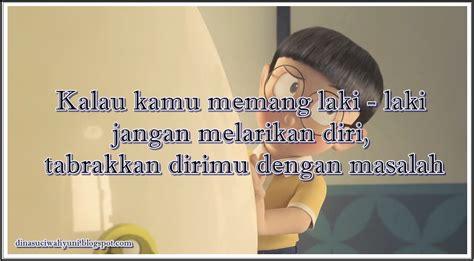 kata bijak dari film layar lebar indonesia kata kata bijak kehidupan dikutip dari film doraemon jdsk