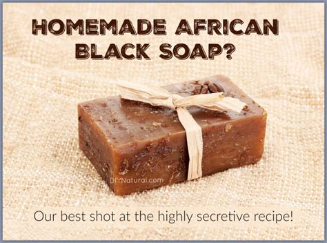 Benefits Of Handmade Soap - black soap benefits and how to make it at home