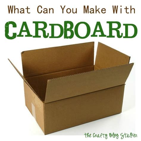What Can I Make With Paper - what can you make with cardboard the crafty stalker