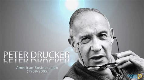 peter drucker peter drucker peter ferdinand drucker quotes youtube