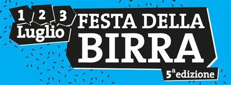 festa della birra pavia festa della birra bernareggio mb 01 07 2016 03 07 2016