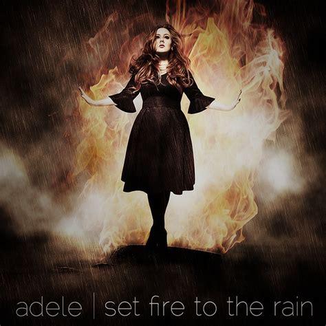adele i set fire to the rain 1000 images about music adele on pinterest adele