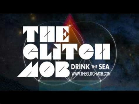 the glitch mob drink the sea download the glitch mob drive it like you stole it youtube