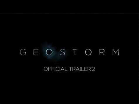 'geostorm' trailer: don't tell my wife i'm as excited for