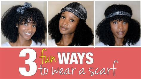 natural styles that you can wear in the winter natural hair how to wear a head scarf 3 ways youtube