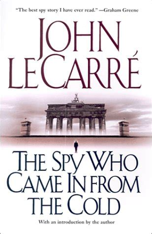 the spy who came fifty books project 2016 the spy who came in from the cold by john le carre