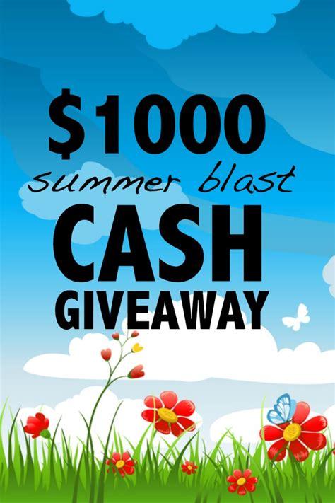 Summer Cash Giveaway - summer blast 1000 cash giveaway open worldwide