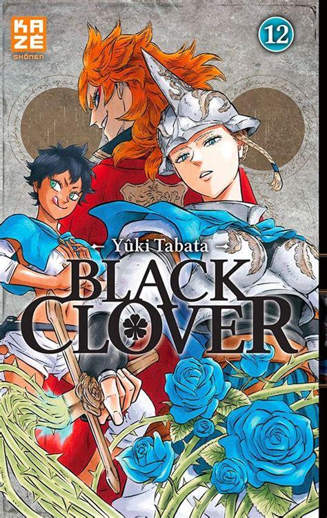 Black Clover Vol 11 vol 12 black clover la m 233 lancolie d une 233 pineuse