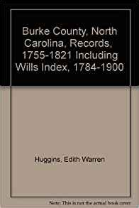 Burke County Records Burke County Carolina Records 1755 1821 Including Wills Index 1784 1900
