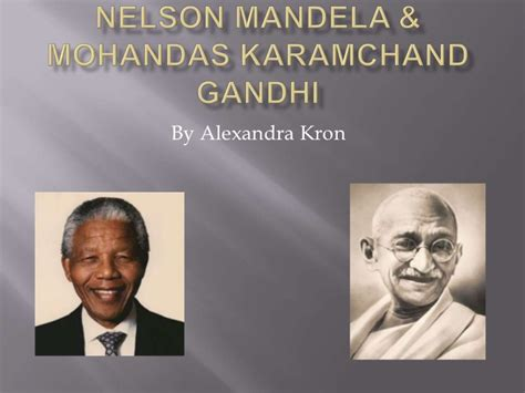 ppt on biography of nelson mandela nelson mandela mohandas karamchand gandhi presentation