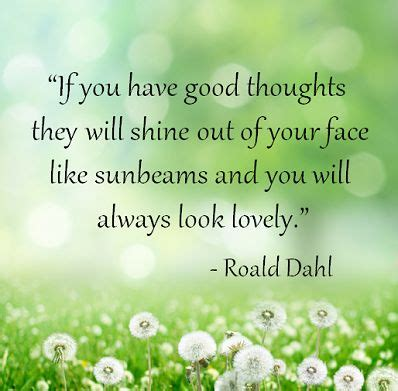 if you ve thought about quot if you have good thoughts they will shine out of your