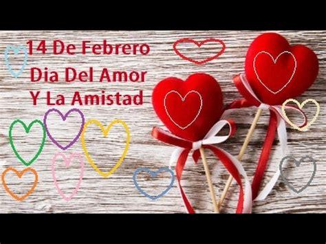 de amor y de 006095129x dia del amor y la amistad 2018 youtube