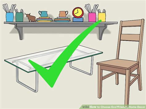 how to pick eco friendly decor furniture home design ideas 3 ways to choose eco friendly home decor wikihow