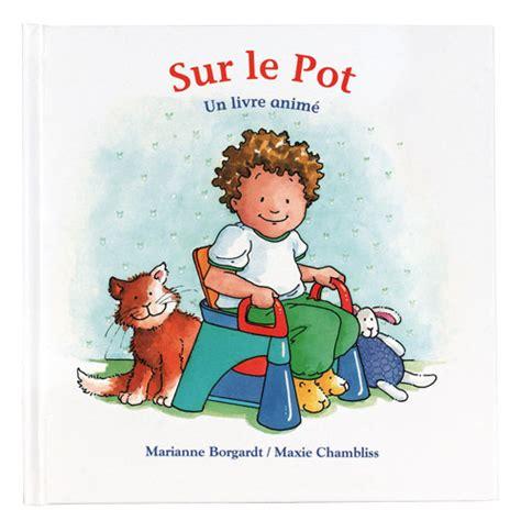 libro les petits livres le livre sur le pot pour enfant de 18 mois 224 3 ans oxybul 233 veil et jeux