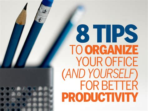 how to organize your office and keep it that way 8 simple ways to increase your office productivity cio