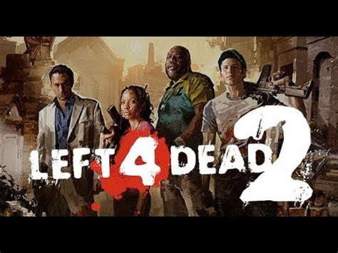 bagas31 left 4 dead left 4 dead 2 b 246 l 252 m 1 ağlayan cadı youtube