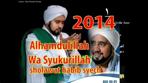 habib syech  terbaru alhamdulillah wa syukurillah