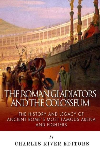 a history of some of ã s most landmarks books the gladiators and the colosseum the history and