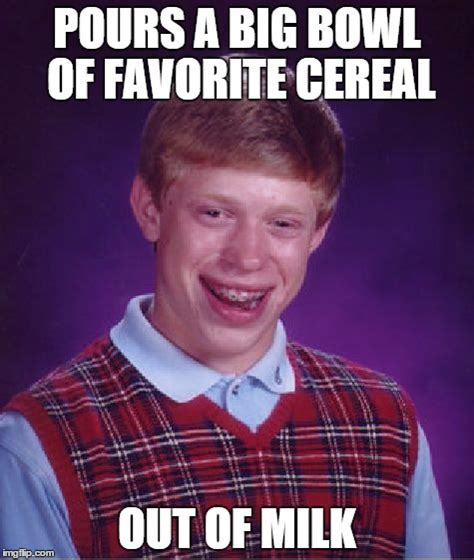 Cereal Bowl Meme - it s simply a terrible way to start the day imgflip