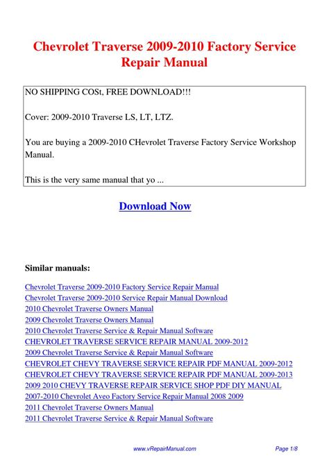 service repair manual free download 2007 chevrolet colorado spare parts catalogs chevrolet traverse 2009 2010 factory service repair manual pdf by david zhang issuu