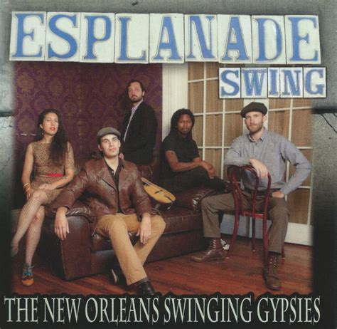 new to swinging the new orleans swinging gypsies quot esplanade swing