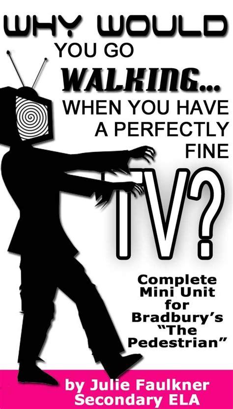 The Pedestrian By Bradbury Essay by The Pedestrian Mini Unit By Bradbury Minis The O Jays And Texts