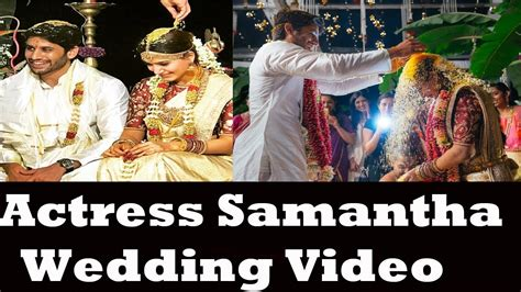 actress samantha wedding video actress samantha wedding video samantha and naga