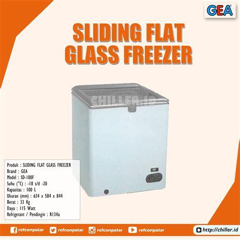 Freezer Gea Sd 100 jual sd 100f sliding flat glass freezer gea harga murah tangerang