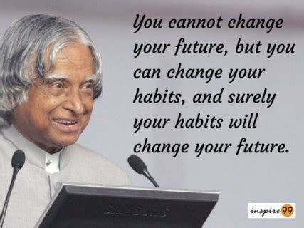 Habits That Can Change Your by Abdul Kalam 14 Realistic Quotes For Your Inspire 99