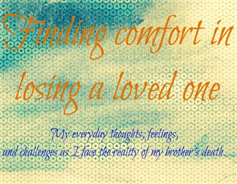 comforting quotes about losing a loved one quotes about death of a loved one quotesgram